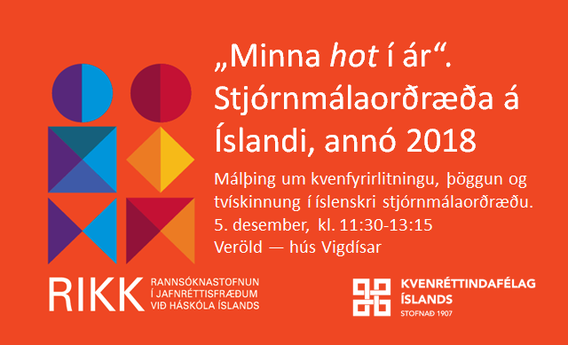 """Myndbönd og erindi – """"Minna hot í ár"""". Stjórnmálaorðræða á Íslandi, annó 2018"""